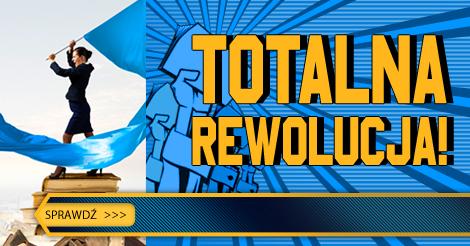 Totalna rewolucja!